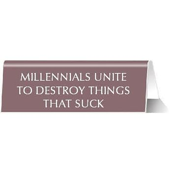 Millennials Unite to Destroy Things That Suck Nameplate Desk Sign in Mauve Pink