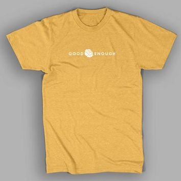 DFTBA - Limited Edition Good Enough (Yellow) Shirt
