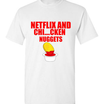 Netflix and Chicken Nuggets T-Shirt