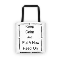 Keep Calm And Put A New Reed On Clarinet Music Tote bag
