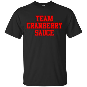 Trendy Funny Thanksgiving Feast Team Cranberry Sauce T-Shirt Hoodie
