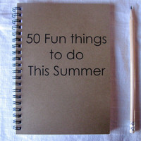 50 Fun things to do This Summer- 5 x 7 journal