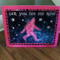 Bigfoot wall art - Spartacus - Can You See Me Now - FREE SHIPPING