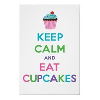 Keep Calm & Eat Cupcakes ll Poster from Zazzle.com