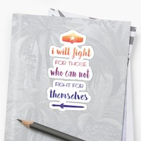 'I Will Fight For Those Who Can Not Fight For Themselves' Sticker by VixyGeek