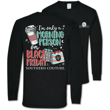 Southern Couture Classic Black Friday Morning Person Long Sleeve T-Shirt