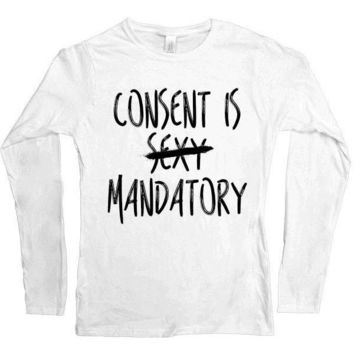 Consent Is Mandatory -- Women's Long-Sleeve