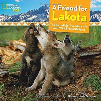 A Friend for Lakota National Geographic Kids