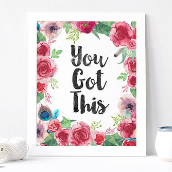 You Got This, Aquarelle Flowers, Floral Wreath, Inspirational Quote Print, Motivation Printable, Watercolor Rose Quote, DOWNLOAD 8x10