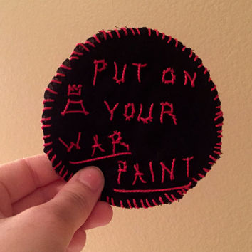 Put On Your War Paint Patch