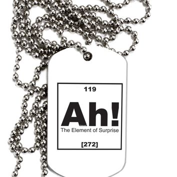 Ah the Element of Surprise Funny Science Adult Dog Tag Chain Necklace by TooLoud