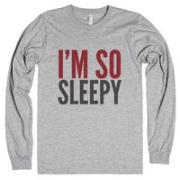 I'm So Sleepy Long Sleeve T-shirt