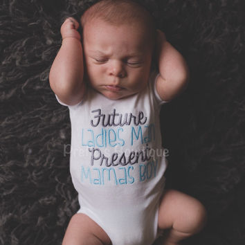 Future Ladies Man Present Mamas boy bodysuit or shirt Hospital or Coming home outfit baby boy