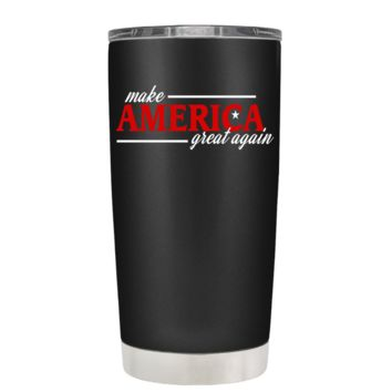 Make America Great Again on Black 20 oz Tumbler