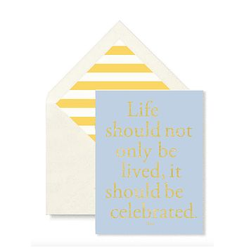 Life Should Not Only Be Lived It Should Be Celebrated Greeting Card, Single Folded Card or Boxed Set of 8