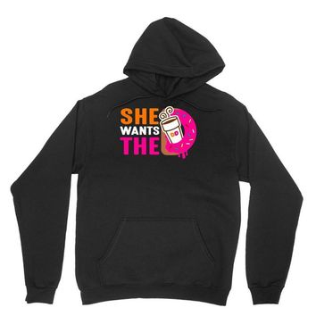 She Wants The D - Dunkin Donuts Unisex Hoodie