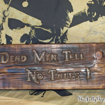 Dead Men Tell No Tales Pirate Sign, Carved Wood, Pirates of the Caribbean, Perfect for a Pirate Christmas Gift, by The Jolly Geppetto