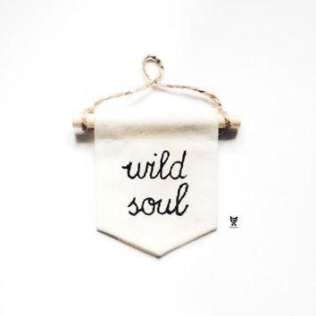 "Wild Soul Canvas Banner, Mini Fabric Banner, 4"" x 3.5"", Small Wall Banner, Minimalist Hanger, Wall Canvas Hanger"