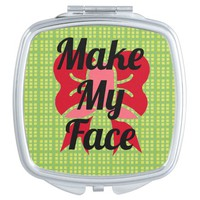 """Make My Face"" Compact Mirror"