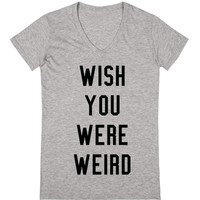 Wish You Were Weird