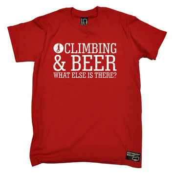 Adrenaline Addict Men's Rock Climbing & Beer What Else Is There ? T-Shirt