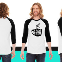 I drink coffee for your protection American Apparel Unisex 3/4 Sleeve T-Shirt
