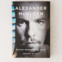 Alexander McQueen: Blood Beneath The Skin By Andrew Wilson - Urban Outfitters