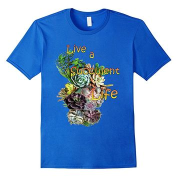 Live a succulent life - Just Kidding