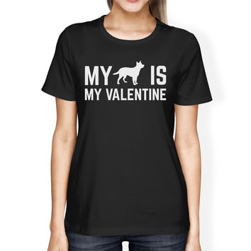 My Dog My Valentine Womens Black T-shirt Cute Graphic For Dog Lover