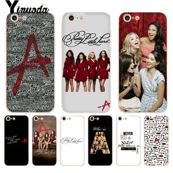 Yinuoda For iphone 7 6 X Case Pretty Little Liars TV New Personalized Print Phone Case for iPhone 8 7 6 6S Plus X 5 5S SE 5C 4