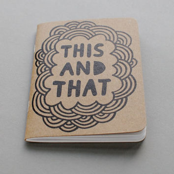 Small Notebook // This and That (3.5x5)