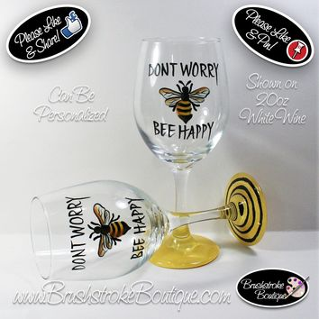 Hand Painted Wine Glass - Don't Worry Bee Happy - Original Designs by Cathy Kraemer
