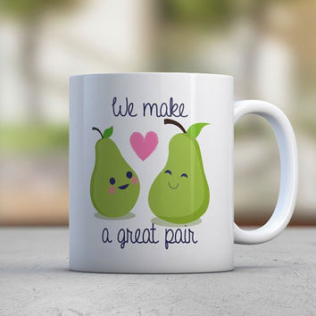 Cute Mugs - Quotes Mugs - Perfect Pair - Pear - Fruit - Green - Coffee Mugs - Cute Mugs - Tea Mugs