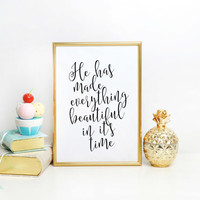 Ecclesiastes 3:11 Bible verse Scripture art print printable Christian wall art typography print He has made everything beautiful in its time