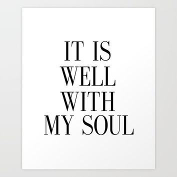 PRINTABLE ART, It Is Well With My Soul, Inspirational Quote,Bible Verse Wall Art Art Print by NathanMooreDesigns