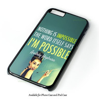 Audrey Hepburn Quotation iPhone 4 4S 5 5S 6 6 Plus Case and iPod Touch 4 5 Case