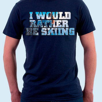 Skiing, Skiing Tshirt, Skiing Jersey, I Would Rather Be Skiiing Shirt