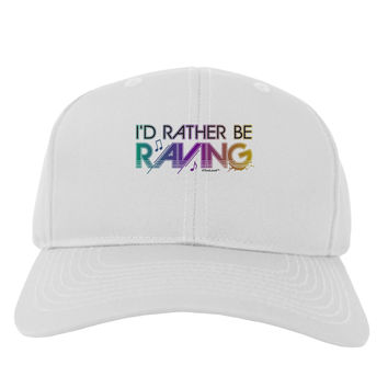 I'd Rather Be Raving Adult Baseball Cap Hat