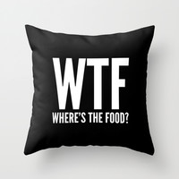 WTF Where's The Food (Black & White) Throw Pillow by CreativeAngel