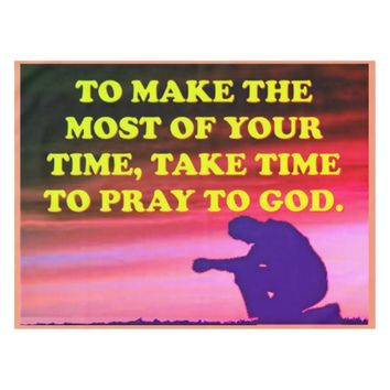 Take Time To Pray To God! Tablecloth