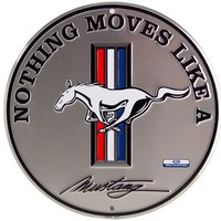 Nothing Moves Like a Mustang Sign
