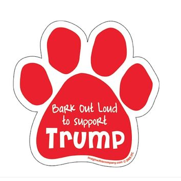 Bark Out Loud to Support Trump Paw Print Magnet