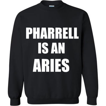 Pharrell is an Aries