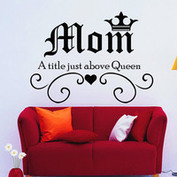 Family Wall Decals Love Quote Mom A Title Just Above Queen Vinyl Decal Crown Sticker Bedroom Interior Design Art Mural Nursery Decor MR338