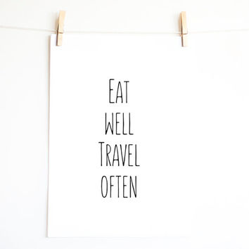 Eat well travel often. Quote print. Monochrome wall art. Minimal. Typographic print. Printable art. INSTANT DOWNLOAD