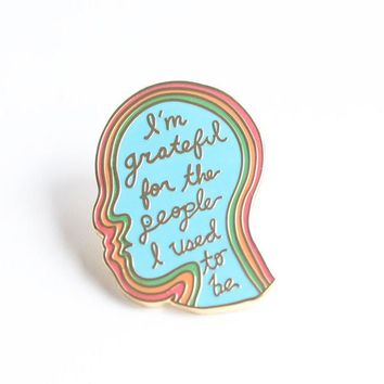 I'm Grateful For The People Enamel Pin
