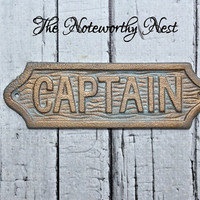 Captain sign / Nautical decor // Boat Decor  // Man Cave // Ship Decor // Boat Captain //