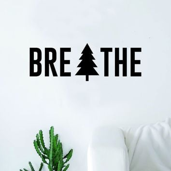 Breathe Tree Quote Decal Sticker Wall Vinyl Art Home Room Decor Explore Adventure Inspirational Wanderlust Mountains Trees