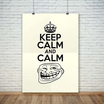 Keep Calm and Calm Funny, (Instant Download) , 300 dpi, Popular Digital Art, Decoration, Poster