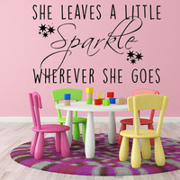 She Leaves A Little Sparkle Wherever She Goes Vinyl Wall Decal, Sparkle, Girls Decal,Sparkle Quote, Custom Vinyl Lettering, Custom Decals,